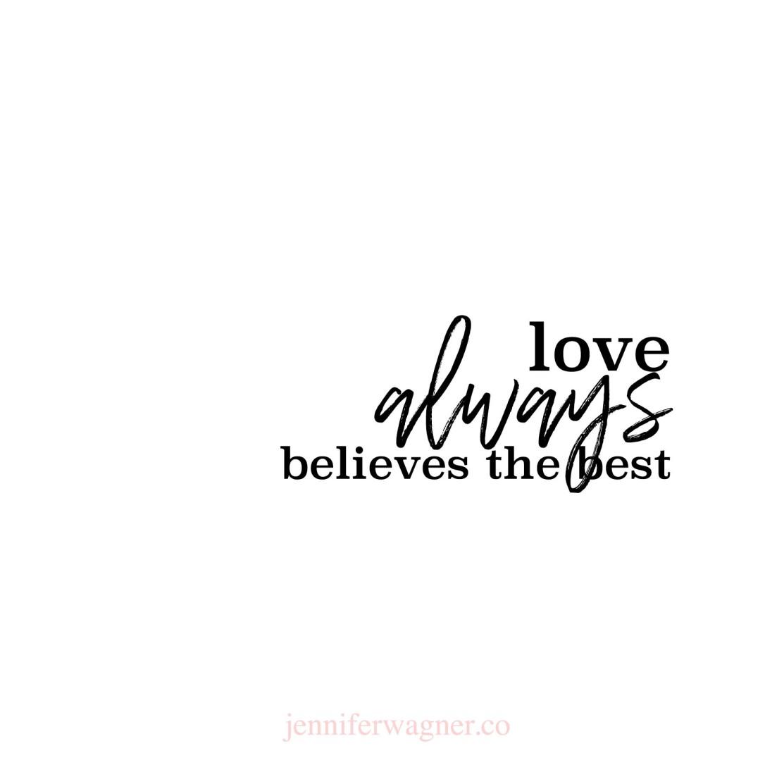 love always believes the best