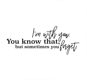 Im with you